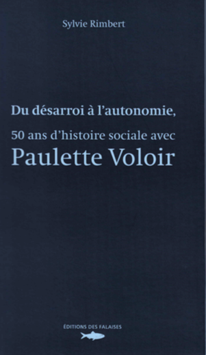 50 ans d'histoire sociale avec Paulette Voloir